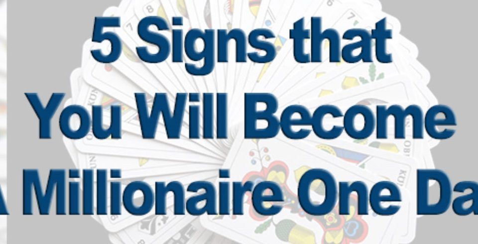 Signs-That-Will-You-Will-Become-A-Millionaire-One-Day